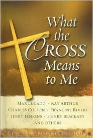 What the Cross Means to Me Max Lucado