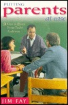 Putting Parents at Ease: 9 Keys to Effective Parent-Teacher Conferences Jim Fay