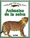 Animales de La Selva - Abre Tus Ojos Angela Royston