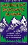 Washington Backcountry Almanac 1997: National Parks, National Forests, Wilderness Areas Ken Lans