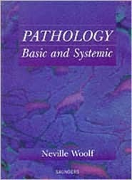 Pathology: Basic and Systemic  by  Neville Woolf