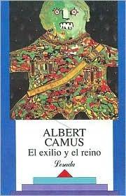 El Exilio y el Reino: Relatos Albert Camus