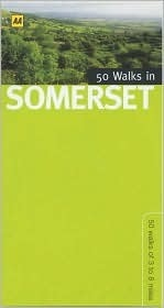 50 Walks in Somerset: 50 Walks of 3 to 8 Miles  by  A.A. Publishing