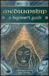 Mediumship: A Beginners Guide Leo Gough