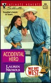 Accidental Hero (Way Out West) (Silhouette Intimate Moments, #893)  by  Lauren Nichols