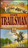 The Stallion Search (The Trailsman #202) Jon Sharpe