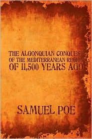 The Algonquian Conquest of the Mediterranean Region of 11,500 Years Ago Samuel Poe