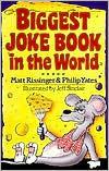 Biggest Joke Book In The World  by  Matt Rissinger