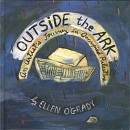 Outside the Ark:  An Artists Journey in Occupied Palestine  by  Ellen OGrady