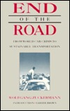 End of the Road: From World Car Crisis to Sustainable Transportation  by  Wolfgang Zuckermann