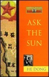 Ask the Sun Dong He