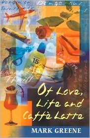 Of Love, Life and Caffe Latte Mark Greene
