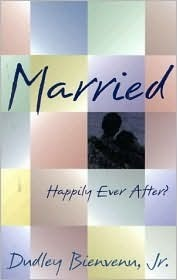 Married: Happily Ever After?  by  Dudley Bienvenu Jr.