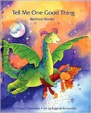 Tell Me One Good Thing: Bedtime Stories  by  Richard Thompson