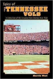 Tales of The Tennessee Vols Marvin  West
