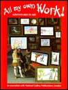 All My Own Work: Adventures in Art  by  Carole Armstrong