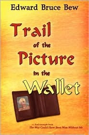 Trail of the Picture in the Wallet Edward Bruce Bew