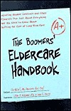 The Boomers Eldercare Handbook  by  John F. Steele