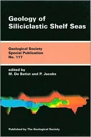The Geology of Siliciclastic Shelf Seas  by  M. De Batist