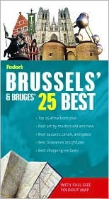 Fodors Citypack Brussels & Brugess 25 Best Fodors Travel Publications Inc.