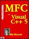 Professional MFC with Vc++5 Programming [With CD]  by  Mike Blaszczak