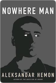 Nowhere Man Nowhere Man Nowhere Man  by  Aleksandar Hemon
