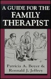 Guide for the Family Therapist Patricia A. Boyer