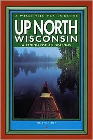 Up North Wisconsin: A Region for All Seasons Stan Stoga