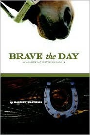 Brave the Day  by  Marilyn Hartness