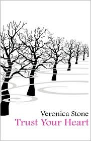 Trust Your Heart  by  Veronica Stone