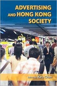 Advertising and Hong Kong Society  by  Robert Hullot-Kentor