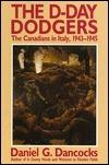 D-Day Dodgers: Canadians in Italy Dan Dancocks