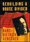 Rebuilding a House Divided  by  Hans Dietrich Genscher