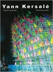 Yann Kersale: Light for Landmarks / Structures Lumiere Jean-Paul Curnier