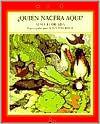Quien Nacera Aqui? (Libros Para Contar (Little Books)) (Libros Para Contar (Little Books))  by  Alma Flor Ada