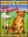 Wild Animals (Draw Science Series) Nina Kidd