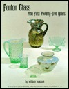 Fenton Glass the First 25 Years with 1998 Price Guide William Heacock