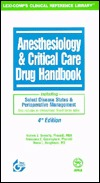 Anesthesiology & Critical Care Drug Handbook, Including Select Disease States & Perioperative Management, 2000-2001 Andrew J. Donnelly