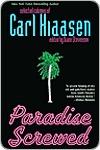 Paradise Screwed: Selected Columns of Carl Hiaasen  by  Carl Hiaasen