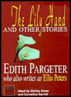Lily Hand and Other Stories  by  Edith Pargeter