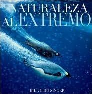 Naturaleza Al Extremo Bill Curtsinger