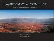 Landscape of Conflict: Israels Northern Frontier Arieh Larkey