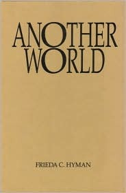 Another World Frieda C. Hyman