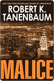 Malice: Includes Bonus Chapter from Betrayed  by  Robert K. Tanenbaum