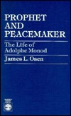 Prophet and Peacemaker: The Life of Adolphe Monod  by  James Osen