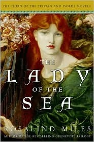 The Lady of the Sea (Tristan and Isolde, #3) Rosalind Miles