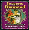 Lessons from the Diamond: Inspirational Stories from Americas National Pastime for Young And...  by  R. McKenzie Fisher