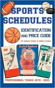 Sports Schedule Identification and Price Guide: Professional Teams 1870-2003 Sanjiv Purba