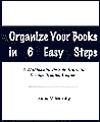 Organize Your Books In 6 Easy Steps: A Workbook for the Sole Proprietor Service-Oriented Business  by  Donna M. Murphy