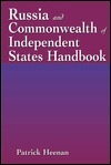 Russia and Commonwealth of Independent States Handbook  by  Patrick Heenan